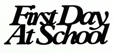First Day at School Scrapbooking Laser Cut Title