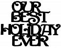 Our Best Holiday Ever Scrapbooking Laser Cut Title