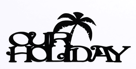 Our Holiday Scrapbooking Laser Cut Title with Palm