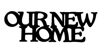 Our New Home Scrapbooking Laser Cut Title
