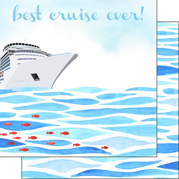 Best Cruise Ever 12x12 Scrapbooking Double Sided Paper