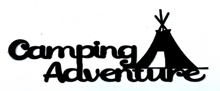 Camping Adventure Scrapbooking Laser Cut Title with wigwam tent