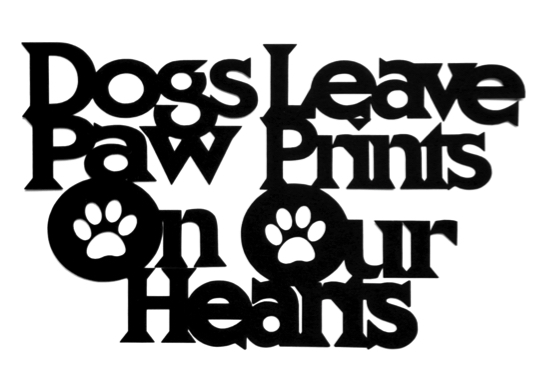 Dogs Leave Paw Prints on our Hearts Large Scrapbooking Laser Cut Title