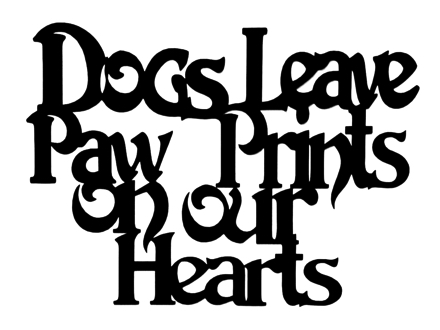 Dogs Leave Paw Prints on our Hearts Scrapbooking Laser Cut Title