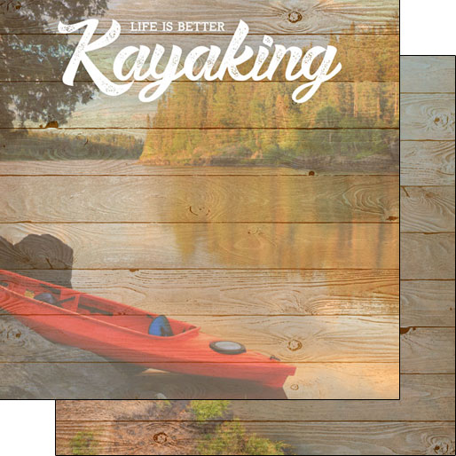 Life is Better Kayaking 12x12 Double Sided Scrapbooking Paper