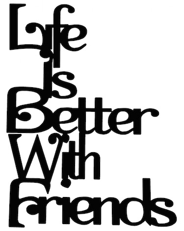 Life Is Better with Friends Scrapbooking Laser Cut Title