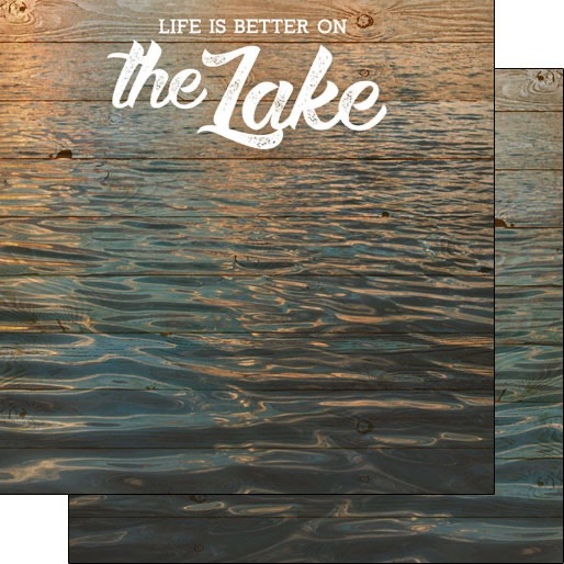 Life is Better On the Lake 12x12 Double Sided Scrapbooking Paper