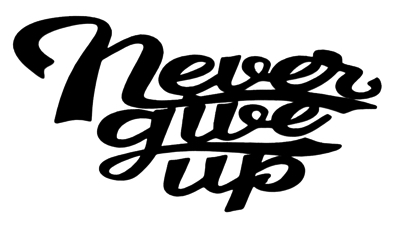 Never Give Up Scrapbooking Laser Cut Title