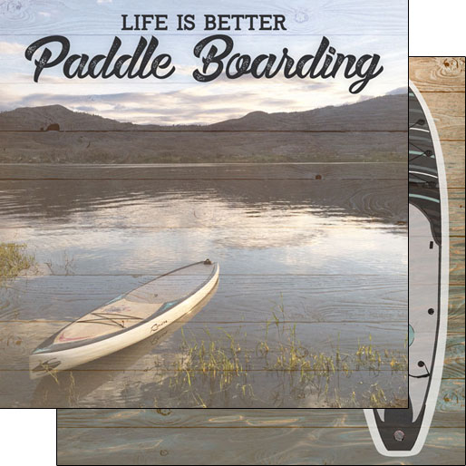 Life is Better Paddle Boarding 12x12 Double Sided Scrapbooking Paper