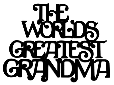 The Worlds Greatest Grandma Large Laser Cut Title