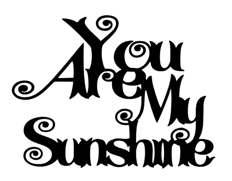 You are my Sunshine Scrapbooking Laser Cut Title